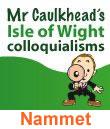 Isle of Wight Words: Nammet